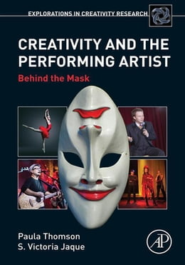 Book Creativity and the Performing Artist: Behind the Mask by Paula Thomson