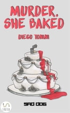 Murder, She Baked by Diego Tonini