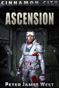 Ascension: Tales of Cinnamon City, #3