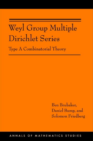 Weyl Group Multiple Dirichlet Series Type A Combinatorial Theory (AM-175)