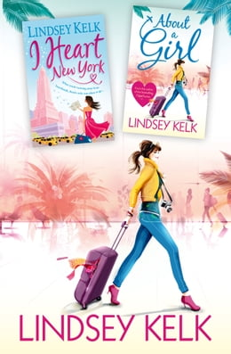 Book Lindsey Kelk 2-Book Bestsellers Collection: About a Girl, I Heart New York by Lindsey Kelk