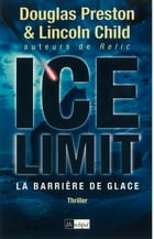 Ice limit: La barrière de glace by Lincoln Child