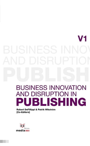 Business Innovation and Disruption in Publishing by DeFillippi