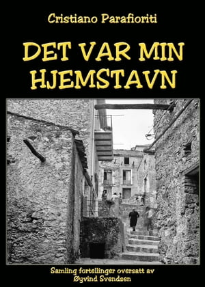 Det var min hjemstavn: novels, tales, narrative,