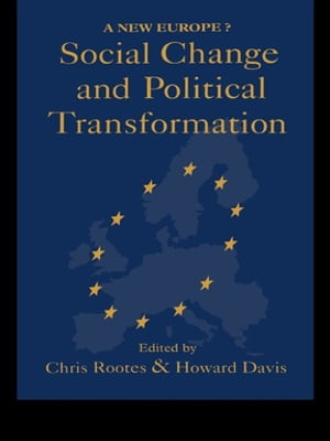Social Change And Political Transformation A New Europe?