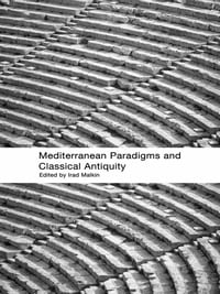 Mediterranean Paradigms and Classical Antiquity