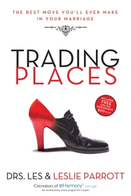 Book Trading Places: The Best Move You'll Ever Make in Your Marriage by Les and Leslie Parrott