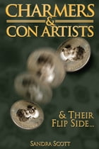 Charmers & Con Artists: And Their Flip Side by Sandra Scott