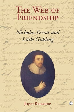 Book The Web of Friendship: Nicholas Ferrar and Little Gidding by Joyce Ransome