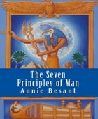 The Seven Principles of Man by Annie Besant