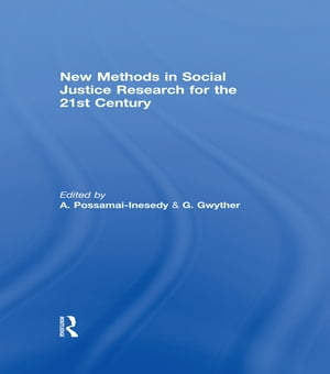 New Methods in Social Justice Research for the Twenty-First Century