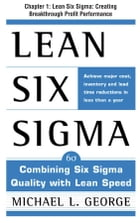 Lean Six Sigma, Chapter 1 - Lean Six Sigma: Creating Breakthrough Profit Performance by Michael George