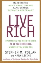 Live Rich: Everything You Need to Know To Be Your Own Boss by Stephen Pollan