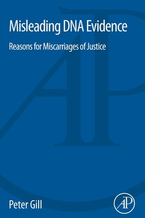 Misleading DNA Evidence Reasons for Miscarriages of Justice