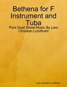 Bethena for F Instrument and Tuba - Pure Duet Sheet Music By Lars Christian Lundholm by Lars Christian Lundholm