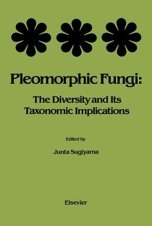 Pleomorphic Fungi: The Diversity and Its Taxonomic Implications