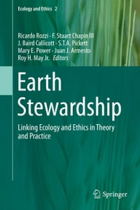 Earth Stewardship: Linking Ecology and Ethics in Theory and Practice