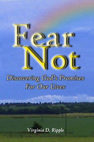 Fear Not Discovering God's Promises For Our Lives