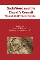 God's Word and the Church's Council: Vaticann II and Divine Revelation