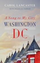 A Song to My City: Washington, DC by Carol Lancaster