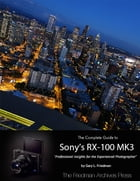 The Complete Guide to Sony's Rx-100 Iii