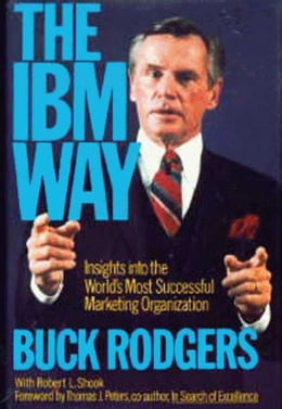 Book The IBM Way: Insights into the World's Most Successful Marketing Organization by Buck Rodgers