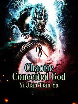 Chaotic Conceited God: Volume 2