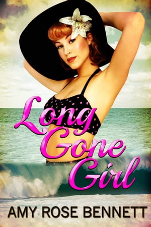 Long Gone Girl by Amy Rose Bennett