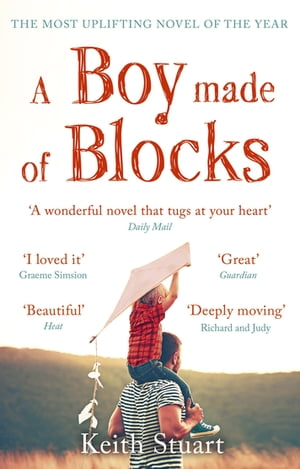 A Boy Made of Blocks The most uplifting novel of 2017