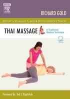Thai Massage - E-Book: A Traditional Medical Technique by Richard Gold, PhD, LAc