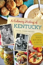 A Culinary History of Kentucky: Burgoo, Beer Cheese and Goetta by Fiona Young-Brown