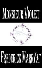 Travels and Adventures of Monsieur Violet in California, Sonora, and Western Texas by Frederick Marryat