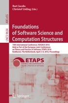 Foundations of Software Science and Computation Structures: 19th International Conference, FOSSACS 2016, Held as Part of the European Joint Conference by Bart Jacobs