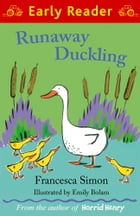Runaway Duckling (Early Reader) by Emily Bolan