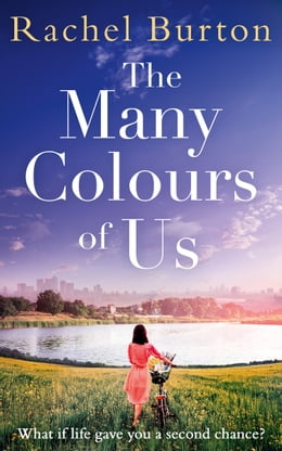Book The Many Colours of Us: A heart-warming story of love and family for summer 2017 by Rachel Burton