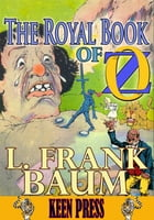 THE ROYAL BOOK OF OZ: Timeless Children Novel: (With Over 90 Illustrations ) by L. Frank Baum