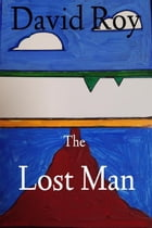 The Lost Man by David Roy