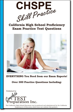 CHSPE Skill Practice!: California High School Proficiency Exam Practice Test Questions by Complete Test Preparation Inc.