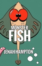 Monster Fish (Illustrated Children's Book Ages 2-5) by Jenah Hampton