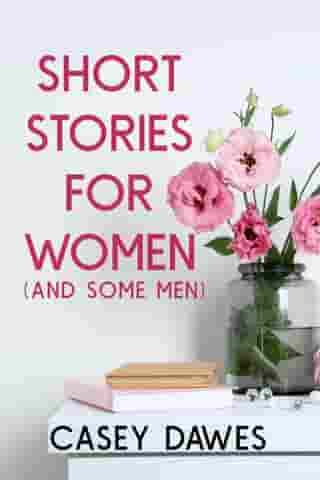 Short Stories for Women (And Some Men)