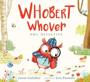 Whobert Whover, Owl Detective by Jason June