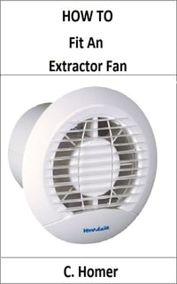 How to fit an extractor fan