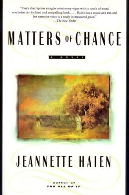 Book Matters of Chance: A Novel by Jeannette Haien