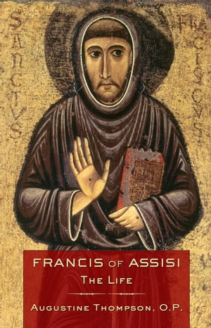 Francis of Assisi The Life