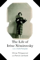 The Life of Irene Nemirovsky: Author of Suite Francaise