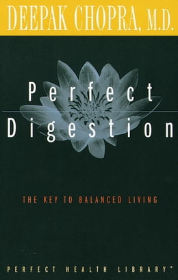 Book Perfect Digestion: The Key to Balanced Living by Deepak Chopra, M.D.