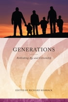 Generations: Rethinking Age and Citizenship by Richard Marback