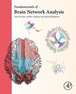 Book Fundamentals of Brain Network Analysis by Alex Fornito