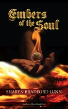 Embers of the Soul: The Southern Skyes Series by Sharyn Bradford Lunn