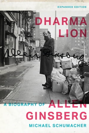 Dharma Lion A Biography of Allen Ginsberg
